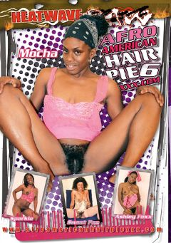 "Adult entertainment movie ""Afro American Hair Pie 6"" starring Sweet Pea, Sparkle & Ashley Fox. Produced by Heatwave Raw."