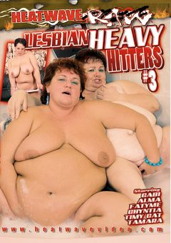 "Adult entertainment movie ""Lesbian Heavy Hitters 3"" starring Chynthia, Fatyme & Alma. Produced by Heatwave Raw."