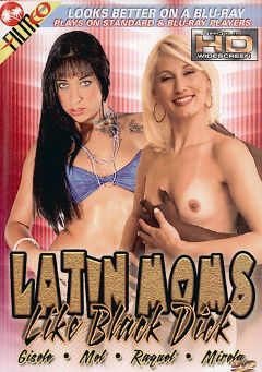 "Adult entertainment movie ""Latin Moms Like Black Dick"" starring Raquel Brandao, Mirella Sanders & Gisele Carioca. Produced by Filmco."