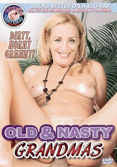 "Adult entertainment movie ""Old And Nasty Grandmas"" starring Peggy Pilar, Leonardo Martins & Steve Q.. Produced by Totally Tasteless Video."