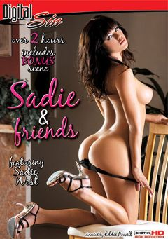 "Adult entertainment movie ""Sadie And Friends"" starring Sadie West, Chloe Summers & Juelz Ventura. Produced by Digital Sin."