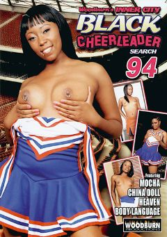 "Adult entertainment movie ""Woodburn's Inner City Black Cheerleader Search 94"" starring Mocha Menage, Heaven * & China Doll. Produced by Woodburn Productions."
