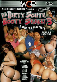 "Adult entertainment movie ""Da Dirty South Booty Shake 3"" starring Sasha Cream, Josephine Fire & Sexy Red. Produced by West Coast Productions."