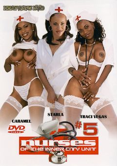 "Adult entertainment movie ""Nurses Of The Inner City Unit 5"" starring Starla, Tracy Vegas & Caramel. Produced by Heatwave Entertainment."