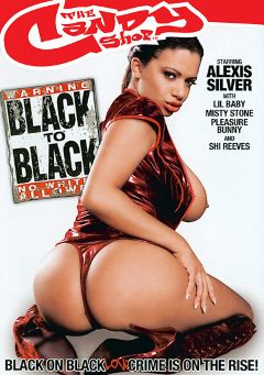 "Adult entertainment movie ""Black To Black"" starring Alexis Silver, Pleasure Bunny & Misty Stone. Produced by Candy Shop."