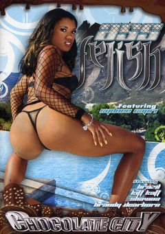 "Adult entertainment movie ""Ass Fetish"" starring Sydnee Capri, Brandy Dearborn & Bishop (m). Produced by Chocolate City."
