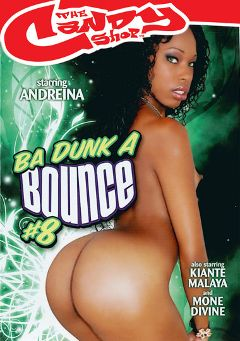"Adult entertainment movie ""Ba Dunk A Bounce 8"" starring Andriena, Kiante & Malaya. Produced by Candy Shop."