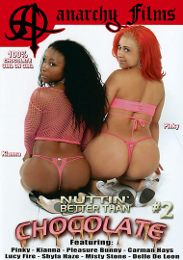 "Just Added presents the adult entertainment movie ""Nuttin' Better Than Chocolate 2""."