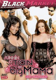 "Editors' Choice presents the adult entertainment movie ""Runnin A Train On Big Mama""."