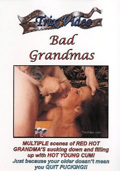 "Adult entertainment movie ""Bad Grandmas"" starring Amber, Joey Lynn & Felicia Morgan. Produced by Trix Productions."