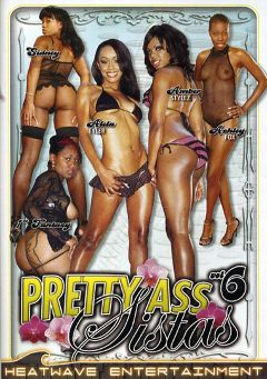 "Adult entertainment movie ""Pretty Ass Sistas 6"" starring 1st Fantasy, Aleia Moore & Amber Stylez. Produced by Heatwave Entertainment."