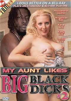 "Adult entertainment movie ""My Aunt Likes Big Black Dicks 2"" starring Kara Nox, Big D & Lexxy Fox. Produced by Filmco."