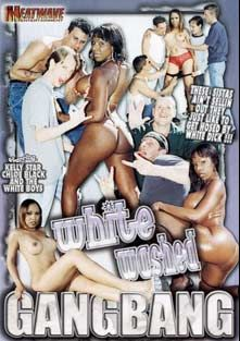White Washed Gangbang, starring Kelly Star, Chloe Black, Rafe, Dirty Harry, Richard Raymond, Scott Lyons, Damien Michaels, Rick Masters and Dave Hardman, produced by Heatwave Entertainment.