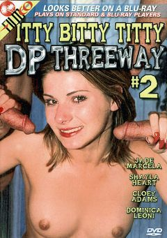 "Adult entertainment movie ""Itty Bitty Titty DP Threeway 2"" starring Dominica Leoni, Mark Cummings & Erik Everhard. Produced by Filmco."