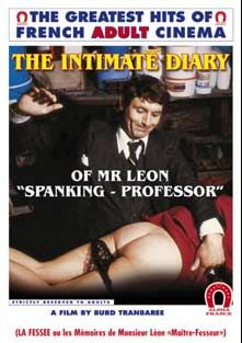 The Intimate Diary Of Mr Leon: Spanking Professor- French, starring Emmanuelle Pareze, Martine Grimaud, Ellen Earl, Christine Chireix, Jacques Marbeuf and Antoine Fontaine, produced by ALPHA-FRANCE.
