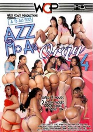 Azz And Mo Ass Orgy 4, starring Tyffany Price, Lovelly Butts, Lauren Foxxx, Luscious Louis, Ms. Juicy, Aryana Starr, Niki Vohn, Bonita Butterfly, Tiffany Stacks, India (II), Destiny Lane, Stacy Adams, Cassidy Clay, Prince Yahshua, Gorgus Drae, C.J. Wright, Rico Strong, Domineko Heffne and Rock The Icon, produced by West Coast Productions.