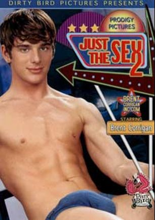 Just The Sex 2, starring Brent Corrigan, Justice McClain, Curtis Hoffman, Steve Oliver, Jacob Powell, Cameron Lane and Turk Mason, produced by Prodigy Pictures and Dirty Bird Pictures.