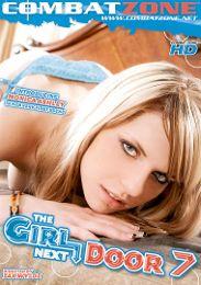 """Featured Series - The Girl Next Door - Combat Zone presents the adult entertainment movie """"The Girl Next Door 7""""."""