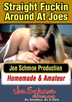 "Adult entertainment movie ""Straight Fuckin Around At Joe's"" starring Jessica (Joe Schmoe), Blaze (Joe Schmoe) & White Joe. Produced by Joe Schmoe Productions."