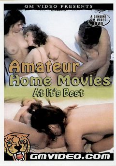 "Adult entertainment movie ""Amateur Home Movies At It's Best"". Produced by GM Video."