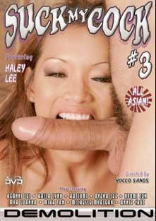 Suck My Cock 3, starring Haylee Le, Sierra Lin, Kea Kulani, Mya Luanna, Nyomi Zen, Sascha Libido, Michelle Maylene, Keeani Lei, Marco Banderas, Seth Dickens, Annie Cruz, Otto Bauer, Jack Lawrence, Lily Thai, Luci Thai, Benjamin Brat, Nautica Thorn, Jayna Oso, Kurt Lockwood, Katsuni, Asia, Avena Lee, Charmane Star, Mika Tan, Brett Rockman, Nick Manning, Lee Stone, Chris Charming and John West, produced by Demolition Pictures.