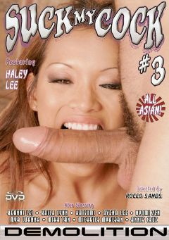 "Adult entertainment movie ""Suck My Cock 3"" starring Haylee Le, Sierra Lin & Kea Kulani. Produced by Demolition Pictures."
