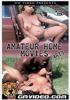 "Adult entertainment movie ""Amateur Home Movies 11"" starring Miss Thickness, Black Diamond (f) & Novus Ordo. Produced by GM Video."