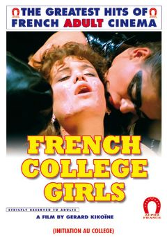 "Adult entertainment movie ""French College Girls"" starring Monique Carrere, Cathy Stewart & Desiree Cousteau. Produced by ALPHA-FRANCE."
