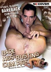 Gay Adult Movie Bare Ass-Busting Cum Pigs