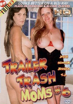 "Adult entertainment movie ""Trailer Trash Moms 6"" starring Tinker, T.J. (f) & Joyce (f). Produced by Filmco."
