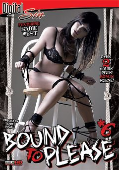 "Adult entertainment movie ""Bound To Please 6"" starring Sadie West, Taylor Tilden & Kiara Diane. Produced by Digital Sin."