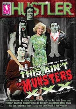This Ain't The Munsters XXX, starring Roxy DeVille, Shawna Lenee, Whitney Stevens, Aiden Starr, Kylee King, Scott Nails, Trent Soluri, Sammie Rhodes, Victoria Sin, Mick Blue, Jenna Haze, Lee Stone, Johnny Thrust, Voodoo and Evan Stone, produced by Hustler.