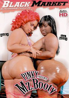 "Adult entertainment movie ""Pinky Presents Mz. Booty"" starring Mz. Booty, Pinky & Ms. Cleo. Produced by Black Market Entertainment."
