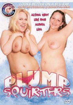 "Adult entertainment movie ""Plump Squirters"" starring Alyssa West, Lisa Sparxxx & Aurora Ivy. Produced by Totally Tasteless Video."