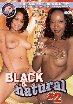 "Adult entertainment movie ""Black And Natural 2"" starring Olivia Winters, Stacey Cash & Victoria St. Claire. Produced by Totally Tasteless Video."