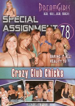 "Adult entertainment movie ""Special Assignment 78: Crazy Club Chicks"". Produced by Dream Girls."