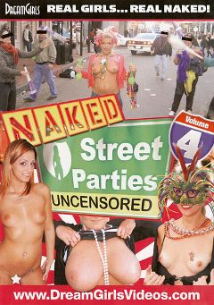 "Adult entertainment movie ""Naked Street Parties Uncensored  4"" starring Alyssa (Dream Girls). Produced by Dream Girls."