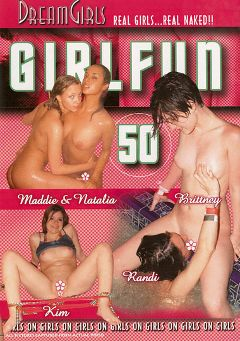 "Adult entertainment movie ""Girl Fun 50"" starring Maddie, Kim (f) & Randi. Produced by Dream Girls."