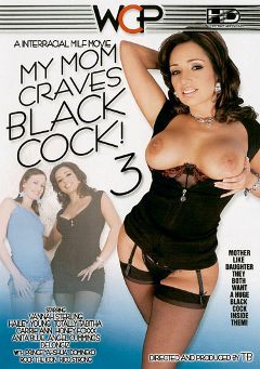"Adult entertainment movie ""My Mom Craves Black Cock 3"" starring Vannah Sterling, Hailey Young & Delongiz. Produced by West Coast Productions."