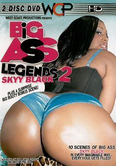 "Adult entertainment movie ""Big Ass Legends 2: Skyy Black"" starring Skyy Black, Prince Yahshua & Rico Strong. Produced by West Coast Productions."