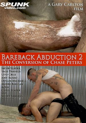Gay Adult Movie Bareback Abduction 2: The Conversion Of Chase Peters