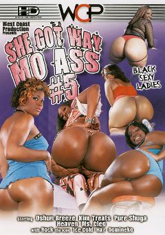 "Adult entertainment movie ""She Got Way Mo Ass 5"" starring Kim Treats, Pure Shuga & Oshun Breeze. Produced by West Coast Productions."
