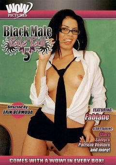 "Adult entertainment movie ""Black Male Pale Tail 5"" starring Britney Love, Patricia Ventura & Melissa Alexander. Produced by Wow Pictures."