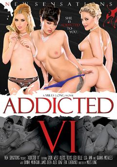 "Adult entertainment movie ""Addicted 6"" starring Sadie West, Alexis Texas & Lexi Belle. Produced by New Sensations."