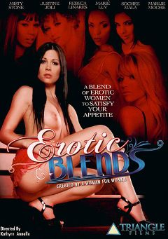 "Adult entertainment movie ""Erotic Blends"" starring Rebeca Linares, Sochee Mala & Marlie Moore. Produced by Triangle Films."