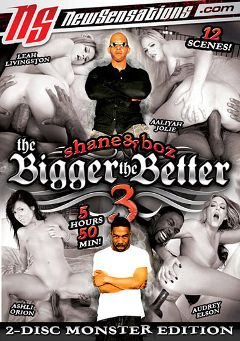 "Adult entertainment movie ""Shane And Boz: The Bigger The Better 3 Part 2"" starring Ashli Orion, Leigh Livingston & Audrey Elson. Produced by New Sensations."