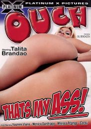 "Just Added presents the adult entertainment movie ""Ouch That's My Ass""."