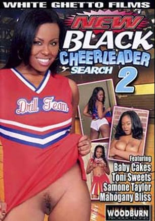 New Black Cheerleader Search 2, starring Mahogany Bliss, Toni Sweets, Samone Taylor and Baby Cakes, produced by Woodburn Productions and White Ghetto.