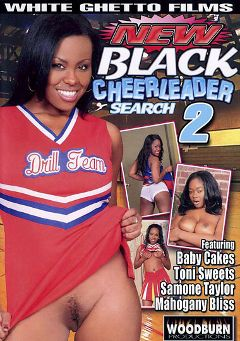 "Adult entertainment movie ""New Black Cheerleader Search 2"" starring Mahogany Bliss, Toni Sweets & Samone Taylor. Produced by Woodburn Productions."