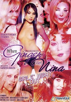 "Adult entertainment movie ""When Ginger Met Nina: Girls' Night Out"" starring Ginger Lynn, Nina Hartley & Dana DeArmond. Produced by Triangle Films."